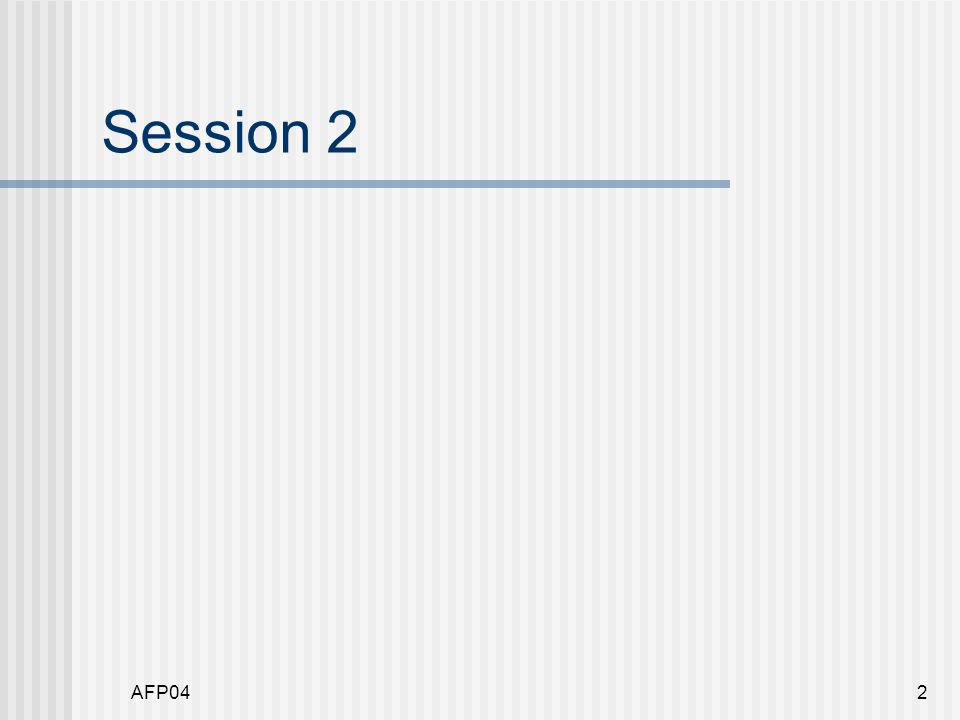 AFP042 Session 2