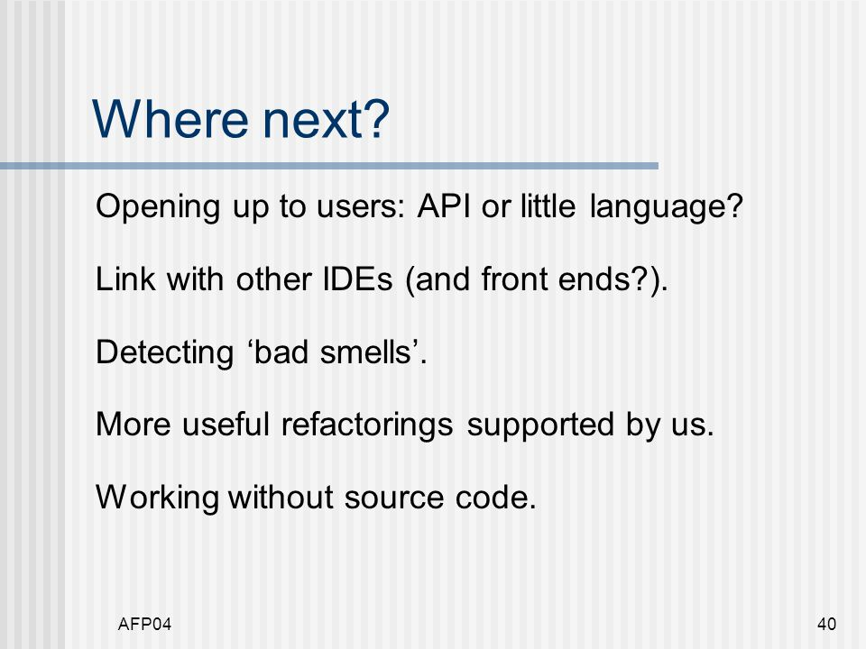 AFP0440 Where next. Opening up to users: API or little language.