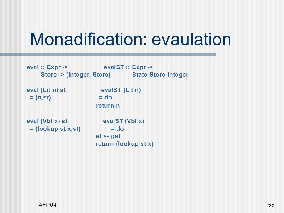 AFP0455 Monadification: evaulation eval :: Expr -> evalST :: Expr -> Store -> (Integer, Store) State Store Integer eval (Lit n) st evalST (Lit n) = (n