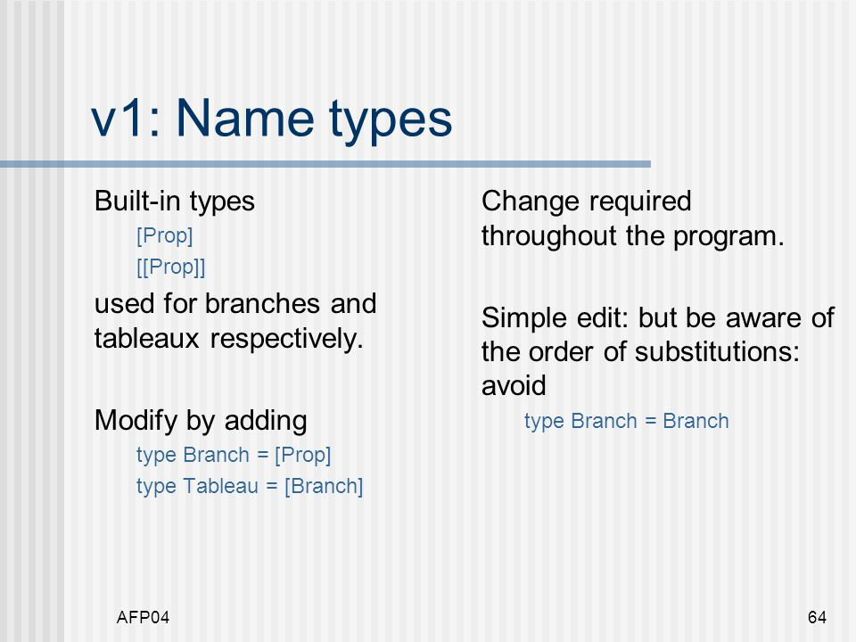 AFP0464 v1: Name types Built-in types [Prop] [[Prop]] used for branches and tableaux respectively.