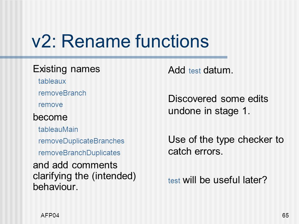 AFP0465 v2: Rename functions Existing names tableaux removeBranch remove become tableauMain removeDuplicateBranches removeBranchDuplicates and add comments clarifying the (intended) behaviour.