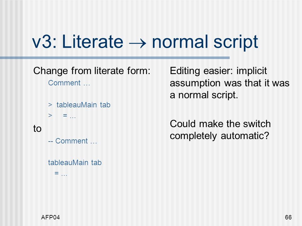 AFP0466 v3: Literate  normal script Change from literate form: Comment … > tableauMain tab > =...