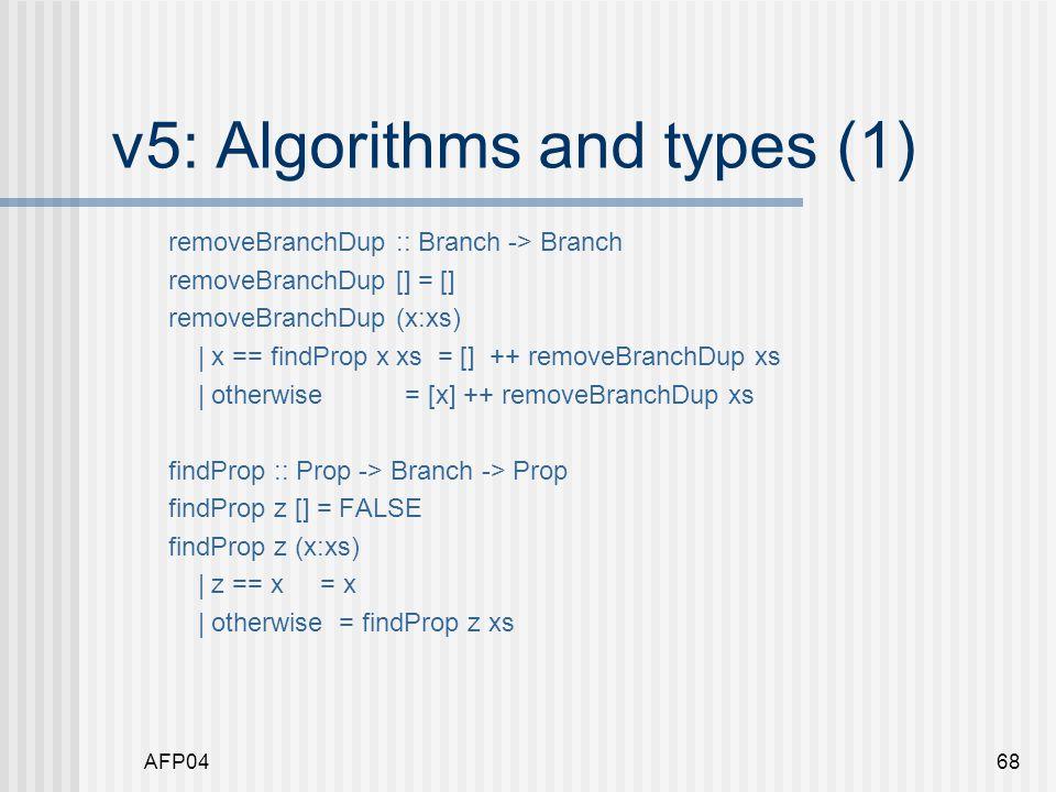 AFP0468 v5: Algorithms and types (1) removeBranchDup :: Branch -> Branch removeBranchDup [] = [] removeBranchDup (x:xs) | x == findProp x xs = [] ++ r