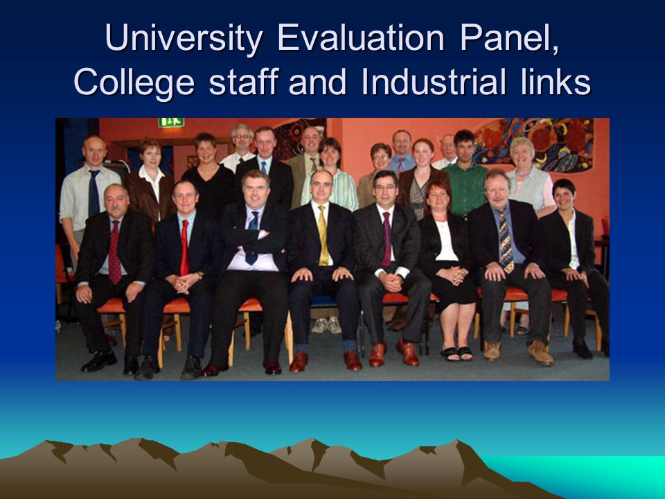University Evaluation Panel, College staff and Industrial links