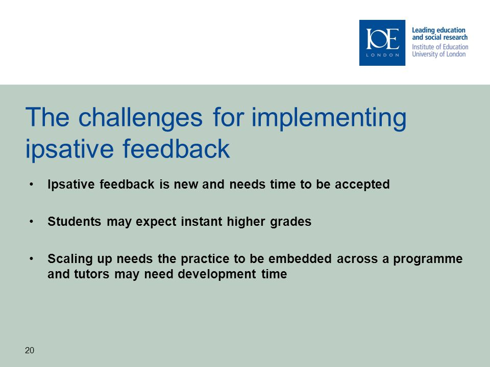 The challenges for implementing ipsative feedback Ipsative feedback is new and needs time to be accepted Students may expect instant higher grades Sca