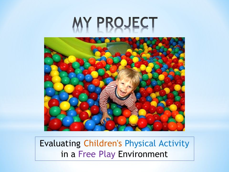 Evaluating Children s Physical Activity in a Free Play Environment