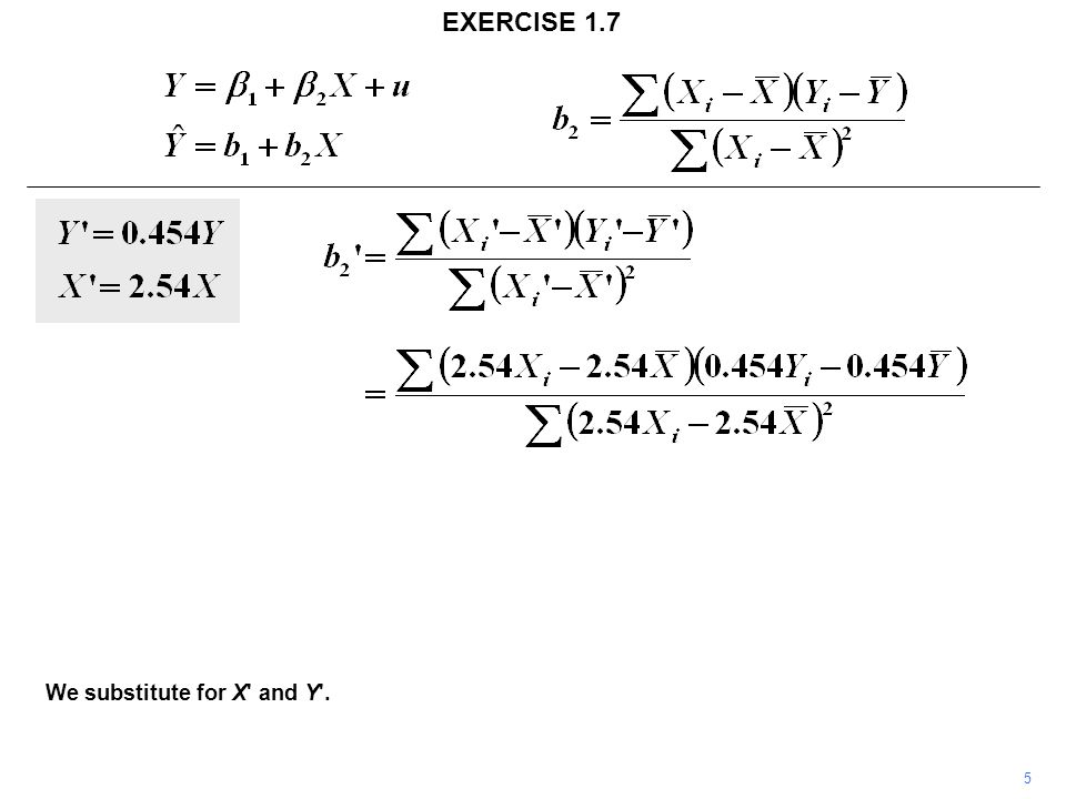 5 EXERCISE 1.7 We substitute for X and Y .