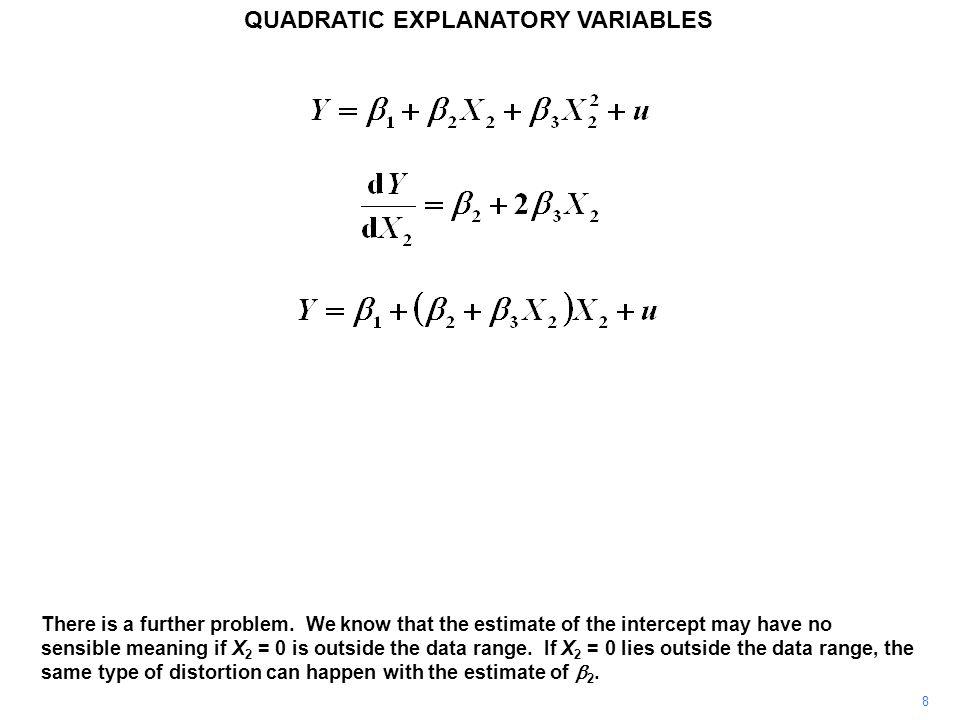 19 QUADRATIC EXPLANATORY VARIABLES Why stop at a quadratic.