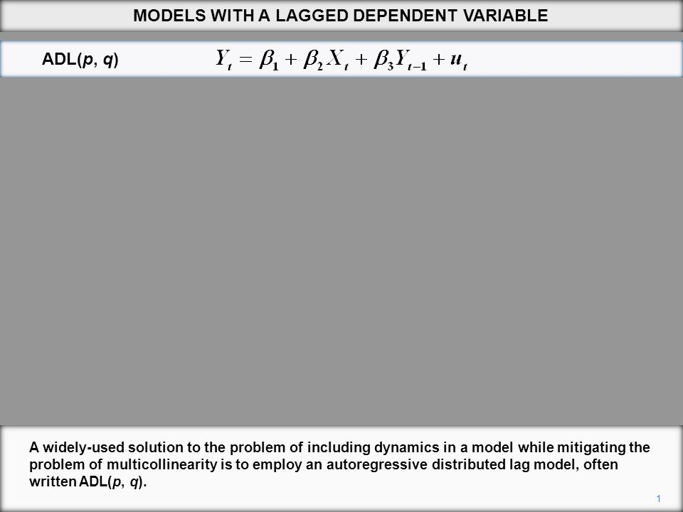 2 The 'autoregressive' part of the name refers to the fact that lagged values of the dependent variable are included on the right side as explanatory variables.