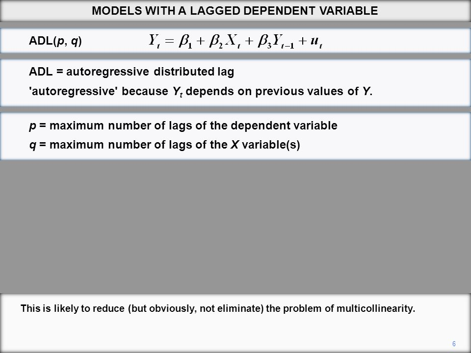 7 We will start with the simplest model of all, the ADL(1,0) model where the only lagged variable is the lagged dependent variable.