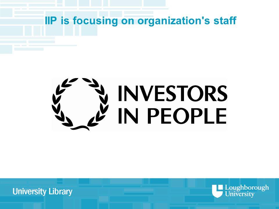 IIP is focusing on organization's staff