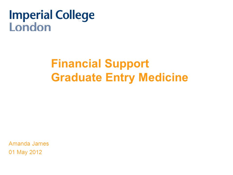 Financial Support Graduate Entry Medicine Amanda James 01 May 2012