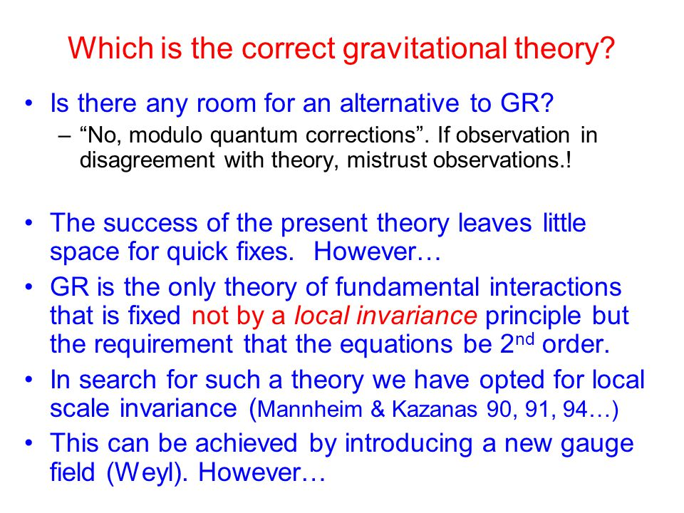 Which is the correct gravitational theory. Is there any room for an alternative to GR.
