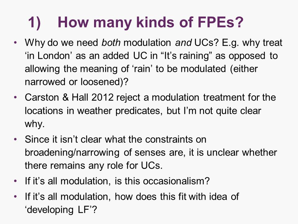1) How many kinds of FPEs. Why do we need both modulation and UCs.