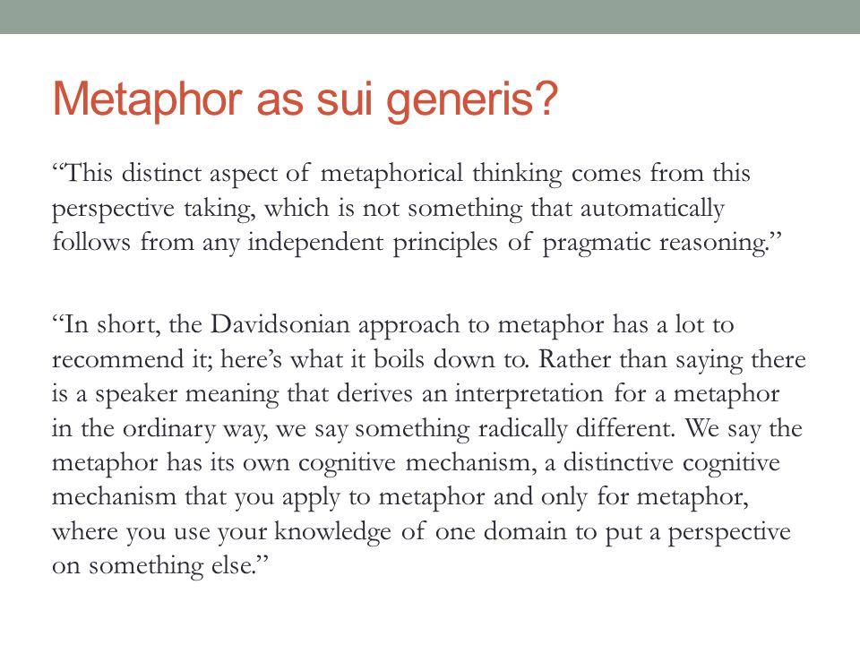 Metaphor as sui generis.