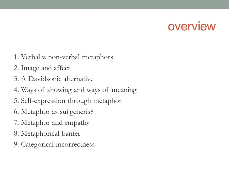 overview 1.Verbal v. non-verbal metaphors 2. Image and affect 3.