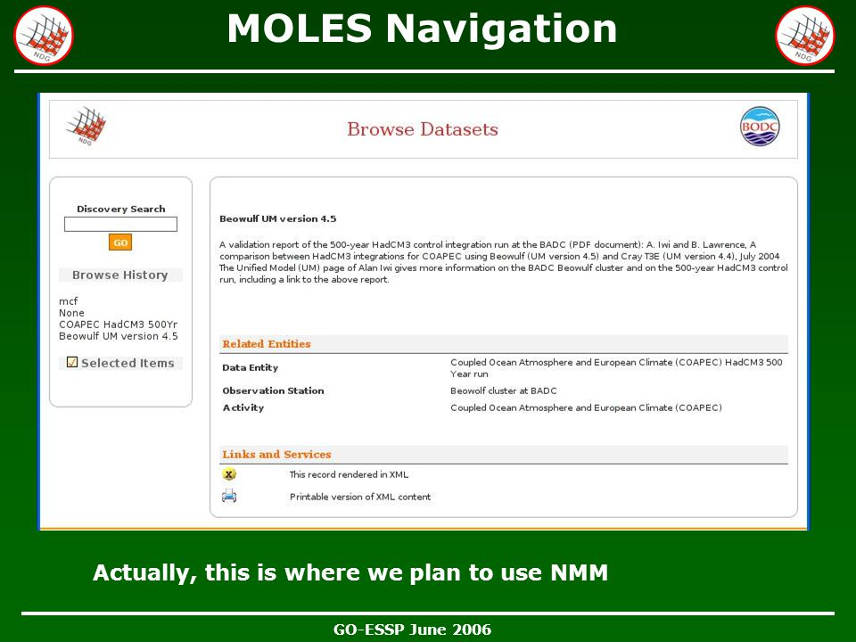 GO-ESSP June 2006 MOLES Navigation Actually, this is where we plan to use NMM