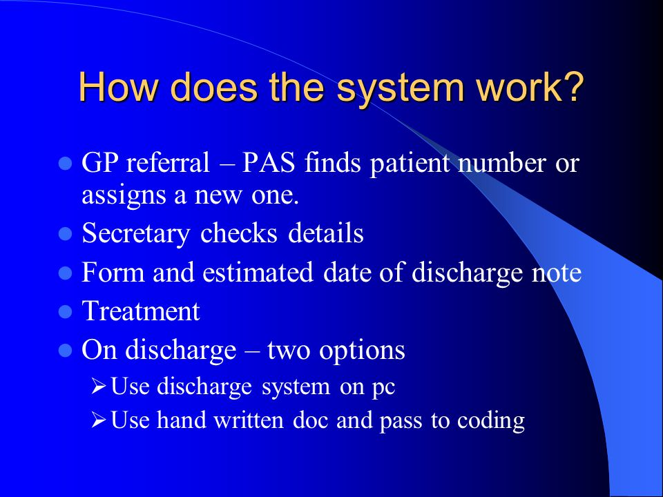 How does the system work. GP referral – PAS finds patient number or assigns a new one.