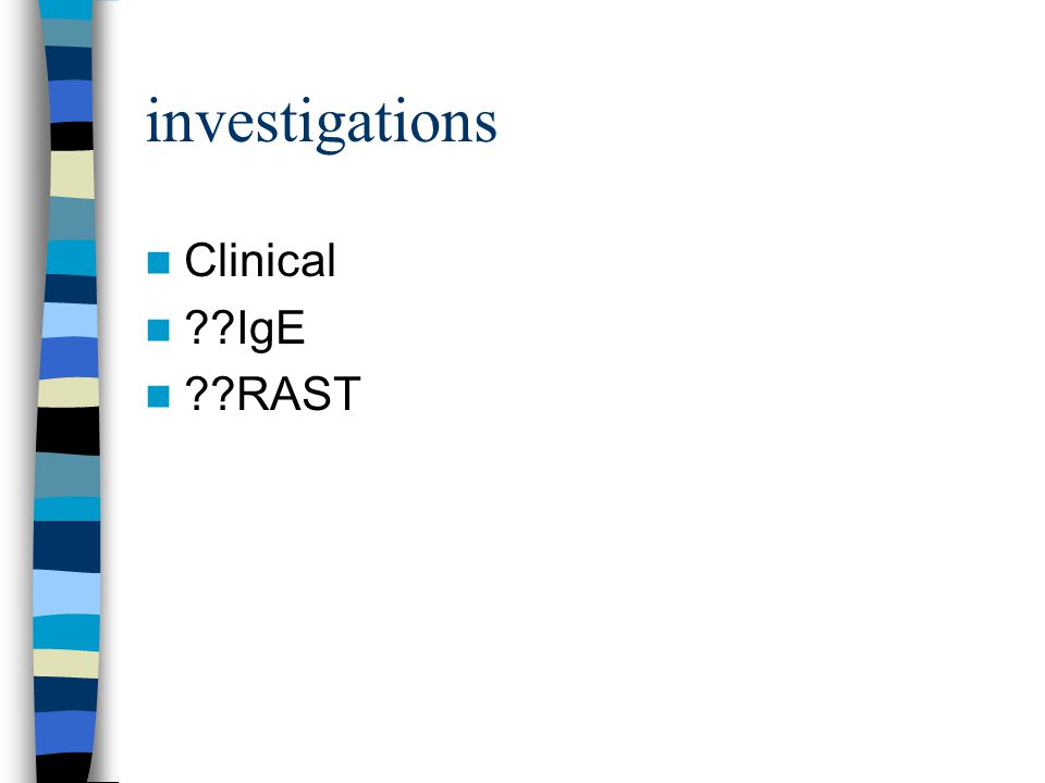 investigations Clinical ??IgE ??RAST