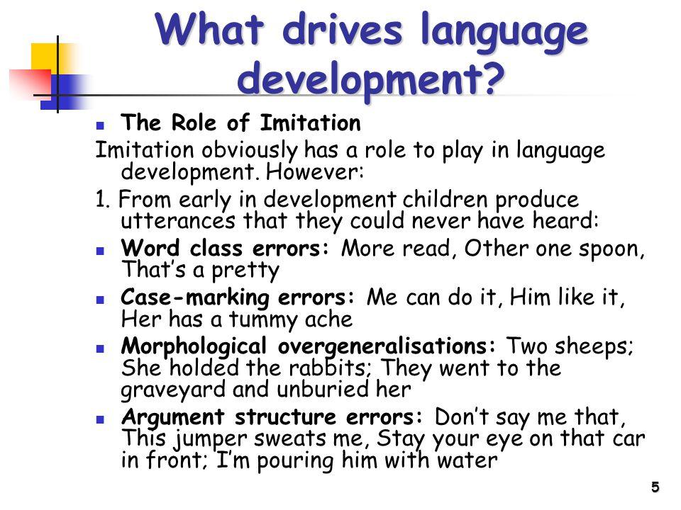 5 What drives language development.