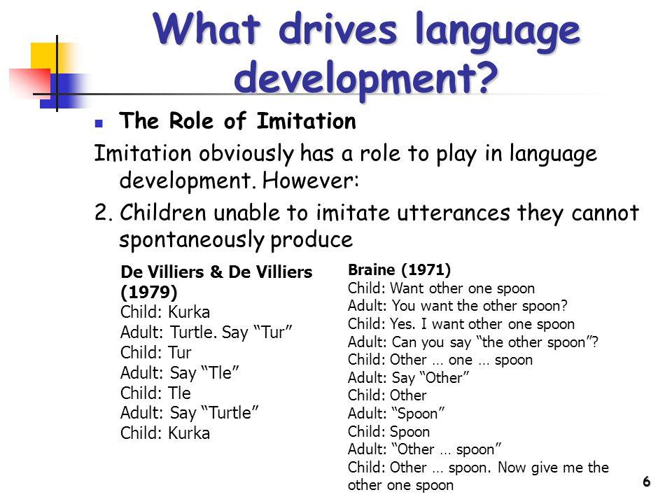 6 What drives language development.