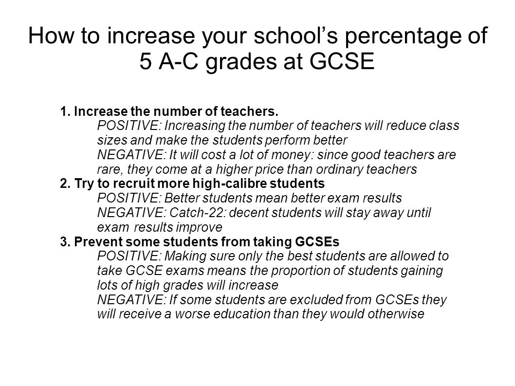 How to increase your school's percentage of 5 A-C grades at GCSE 1.