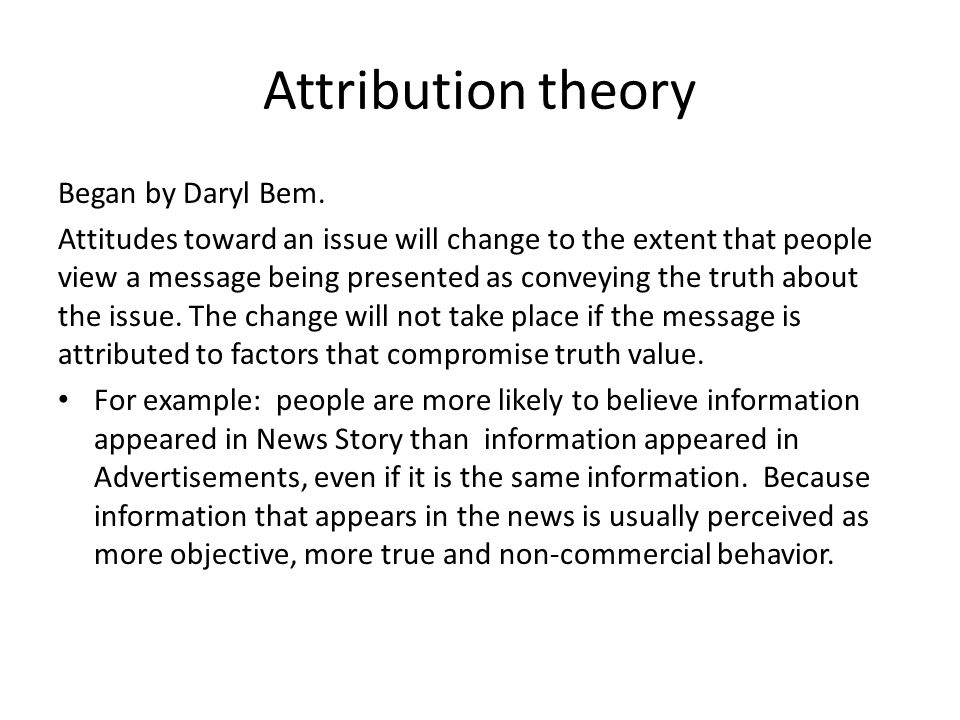 Attribution theory How can we know true information.