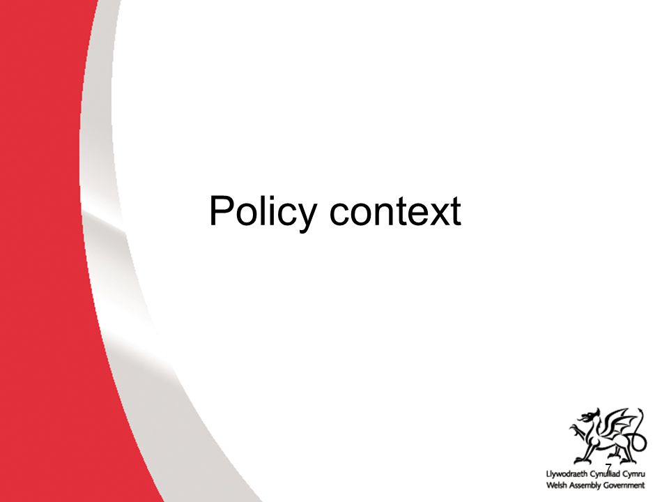 7 Policy context