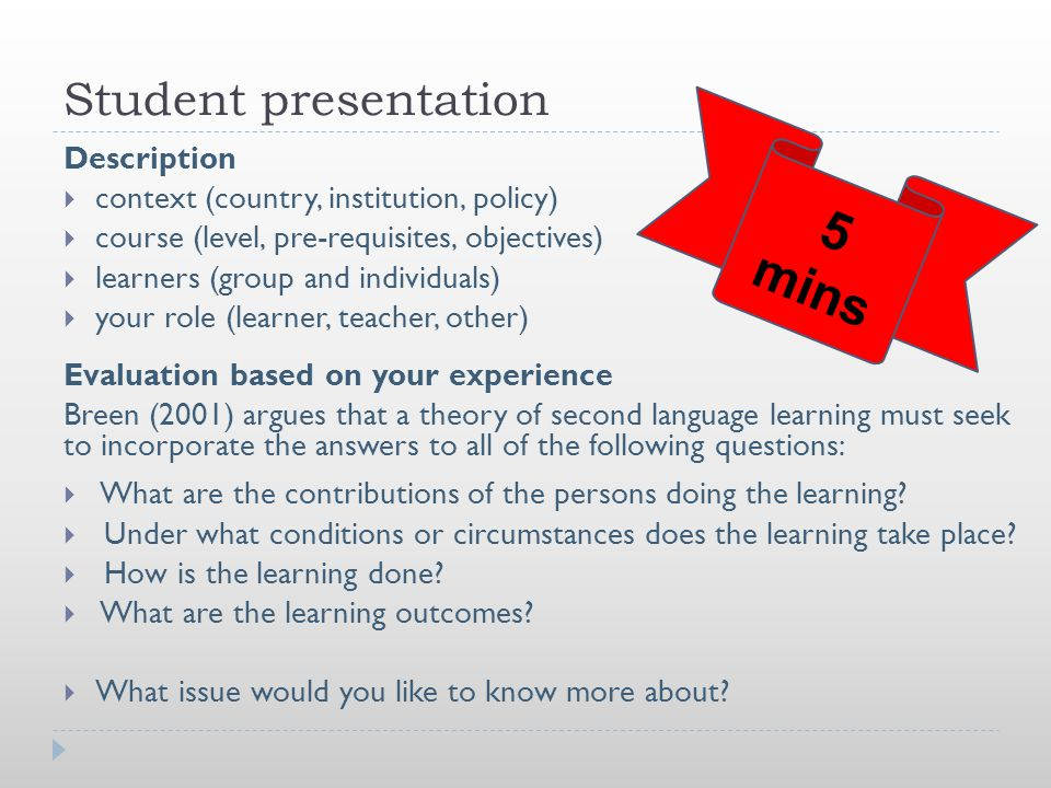 Student presentation Description  context (country, institution, policy)  course (level, pre-requisites, objectives)  learners (group and individua