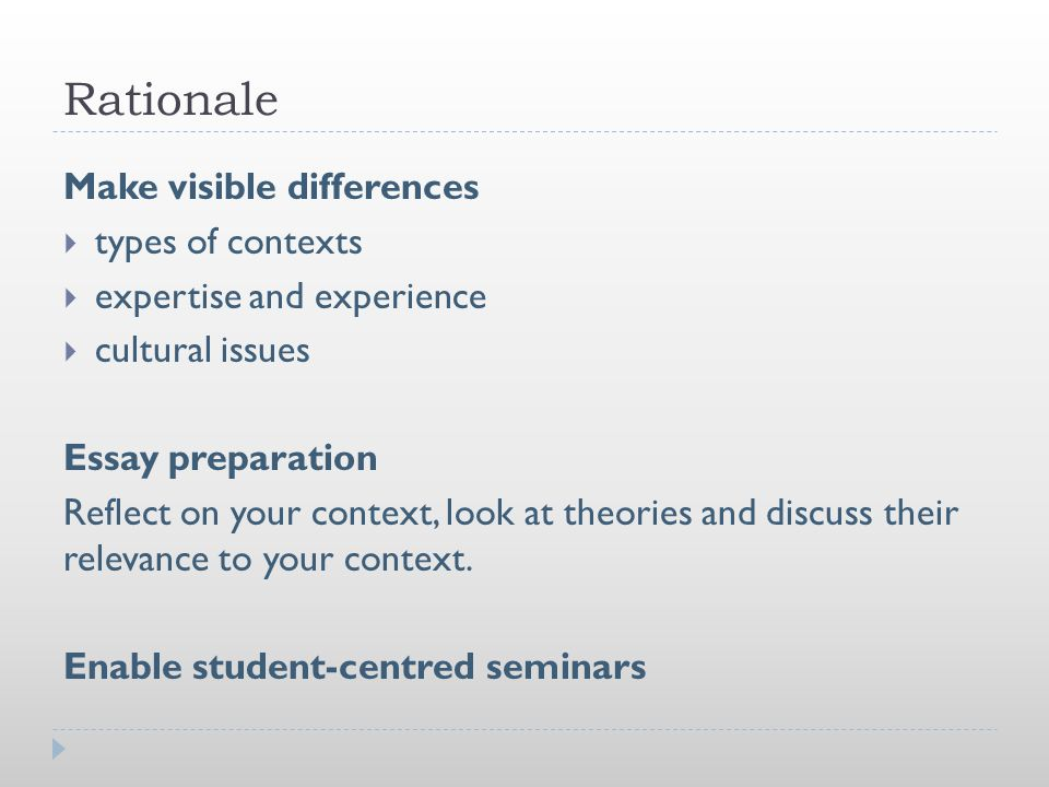 Rationale Make visible differences  types of contexts  expertise and experience  cultural issues Essay preparation Reflect on your context, look at