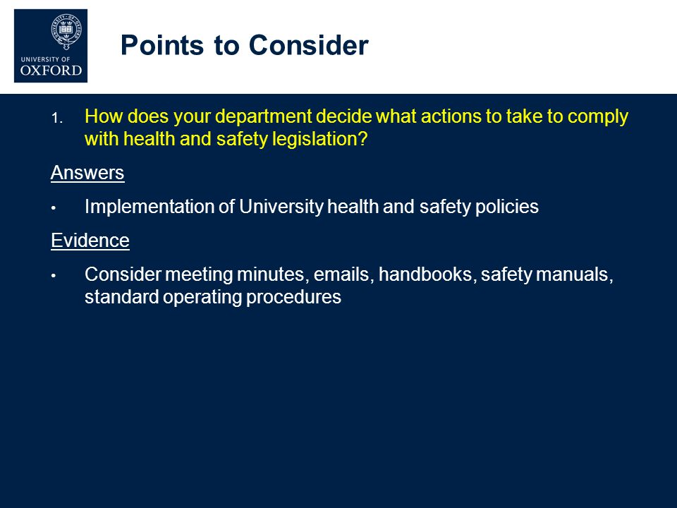 1. How does your department decide what actions to take to comply with health and safety legislation? Answers Implementation of University health and