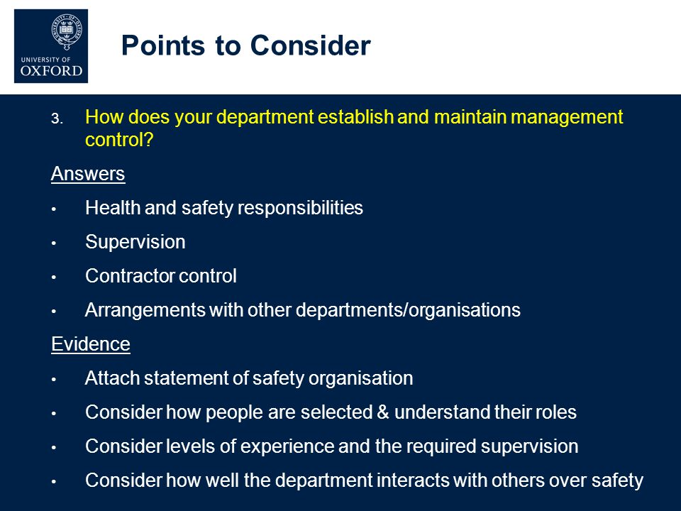 Points to Consider 3. How does your department establish and maintain management control? Answers Health and safety responsibilities Supervision Contr