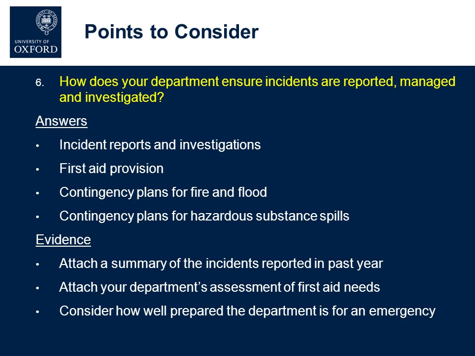 Points to Consider 6. How does your department ensure incidents are reported, managed and investigated? Answers Incident reports and investigations Fi