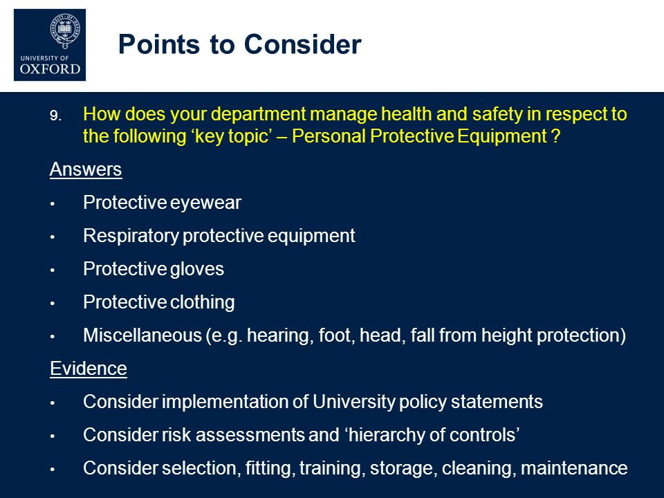 Points to Consider 9. How does your department manage health and safety in respect to the following 'key topic' – Personal Protective Equipment ? Answ