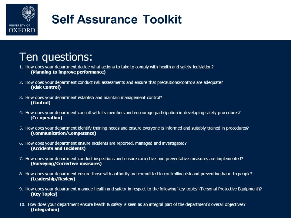 Self Assurance Toolkit Ten questions: 1. How does your department decide what actions to take to comply with health and safety legislation? (Planning