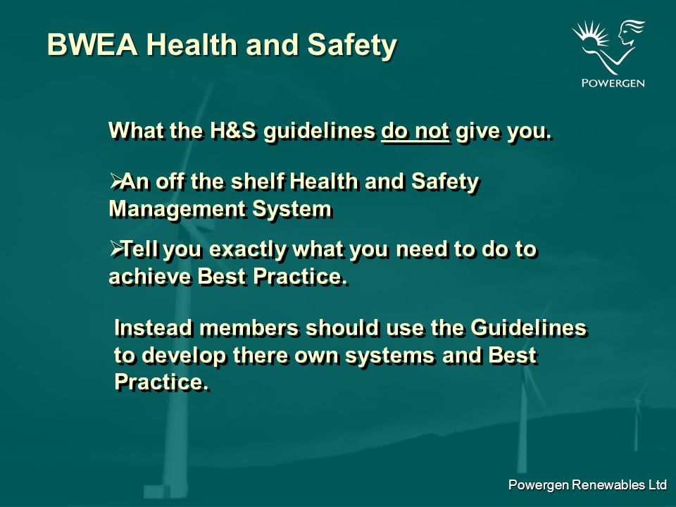 Powergen Renewables Ltd BWEA Health and Safety What are the aims of the H&S guidelines.