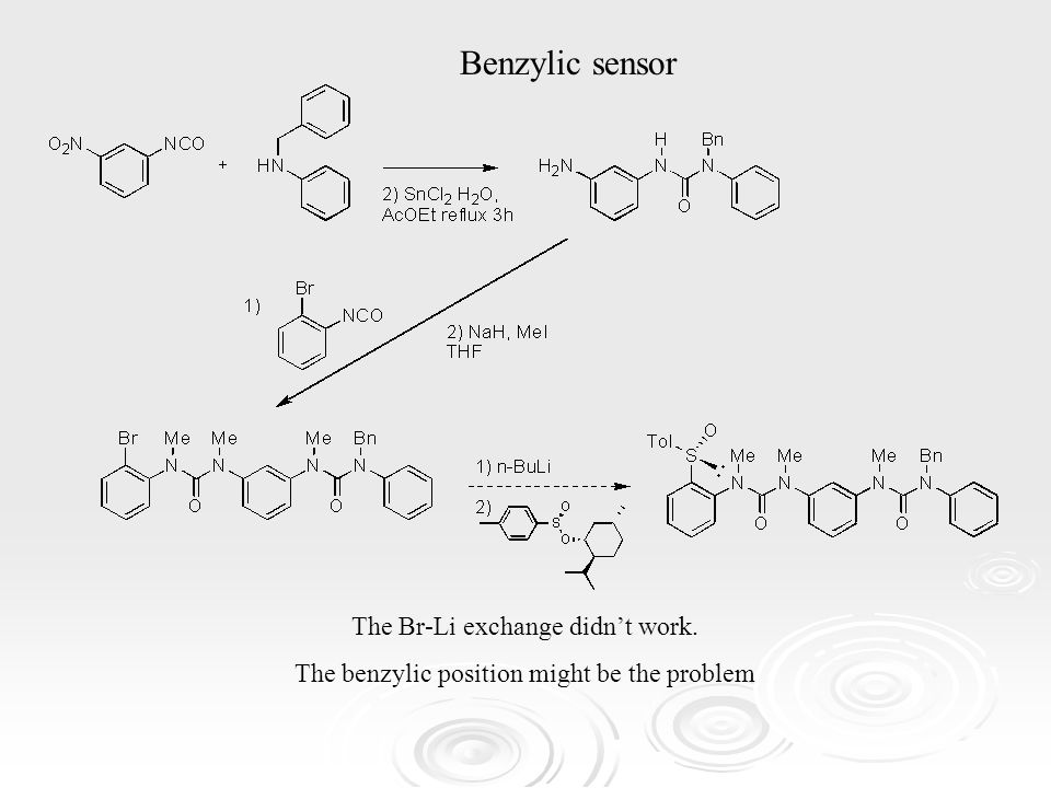 Benzylic sensor The Br-Li exchange didn't work. The benzylic position might be the problem