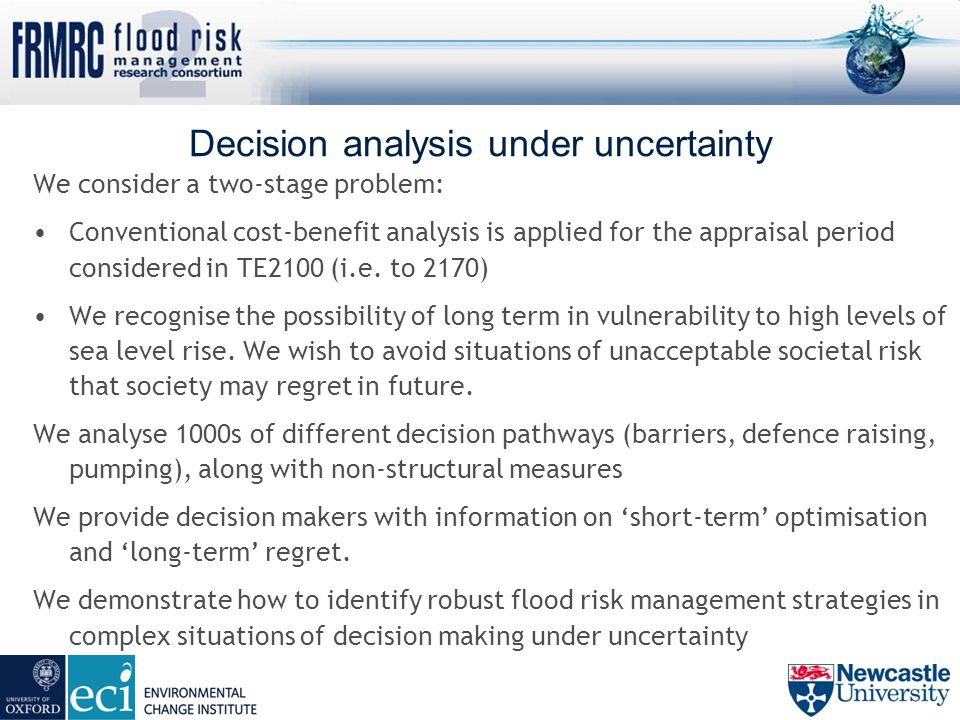 Decision analysis under uncertainty We consider a two-stage problem: Conventional cost-benefit analysis is applied for the appraisal period considered in TE2100 (i.e.