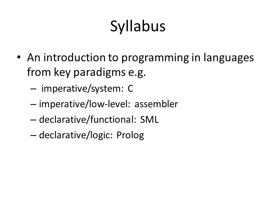 Syllabus An introduction to programming in languages from key paradigms e.g.
