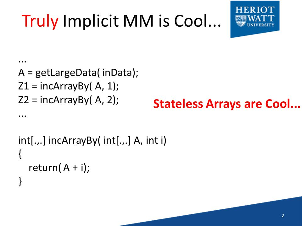 Truly Implicit MM is Cool......