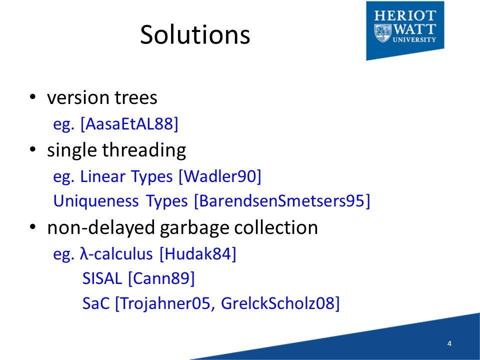 Solutions version trees eg. [AasaEtAL88] single threading eg.
