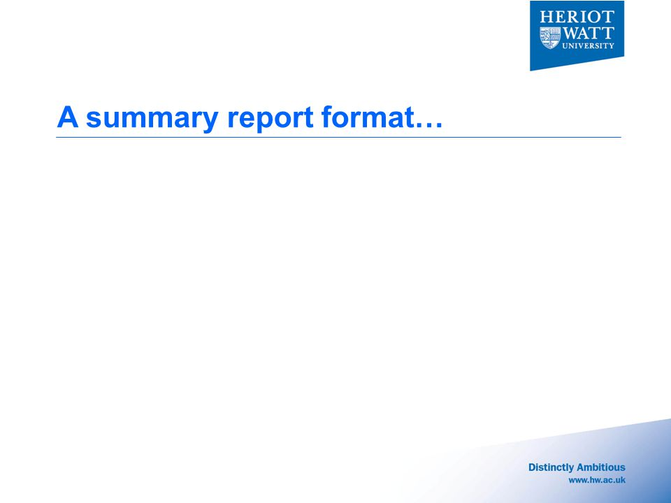 A summary report format…