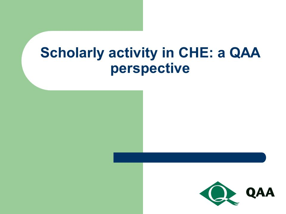 Scholarly activity in CHE: a QAA perspective