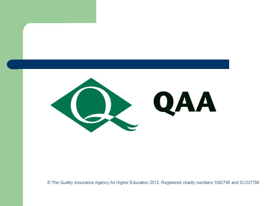 © The Quality Assurance Agency for Higher Education 2012.