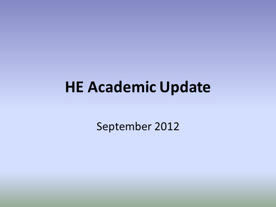 HE Academic Update September 2012