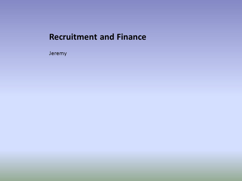 Recruitment and Finance Jeremy