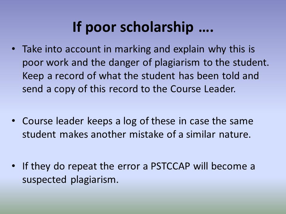 If poor scholarship ….