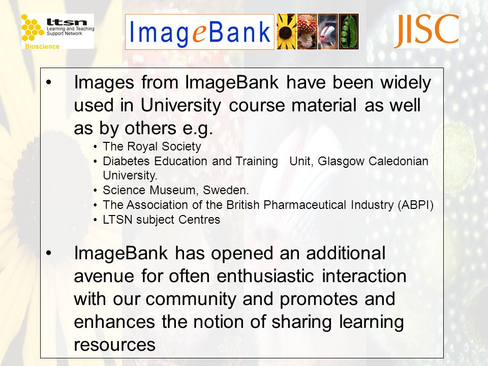 Images from ImageBank have been widely used in University course material as well as by others e.g. The Royal Society Diabetes Education and Training