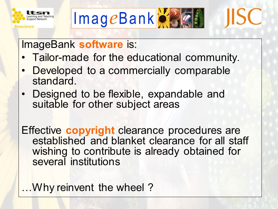 ImageBank software is: Tailor-made for the educational community. Developed to a commercially comparable standard. Designed to be flexible, expandable