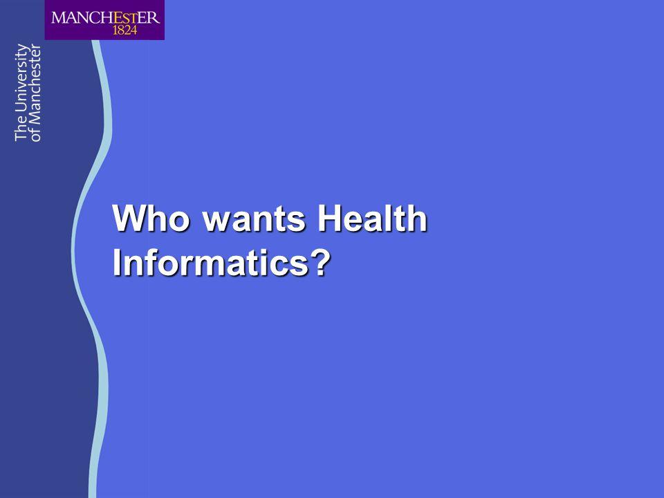 Who wants Health Informatics